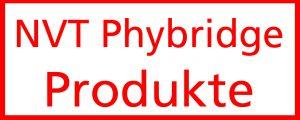 NVT Phybridge Produkte
